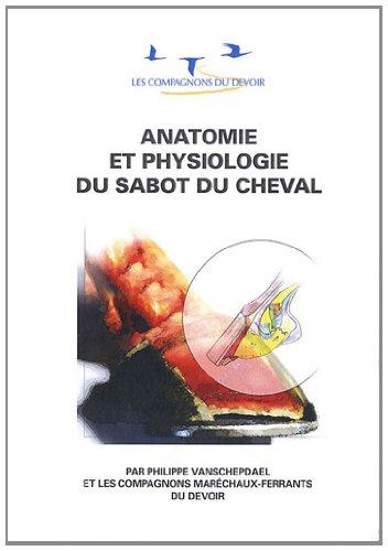 Anatomie et physiologie du sabot du cheval par Philippe Vanschepdael