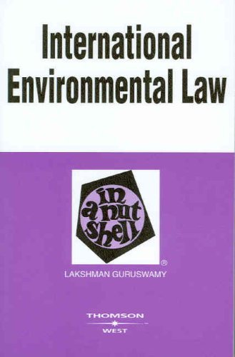 International Environmental Law in a Nutshell (Nutshell Series) by Lakshman D. Guruswamy (2007-08-29)