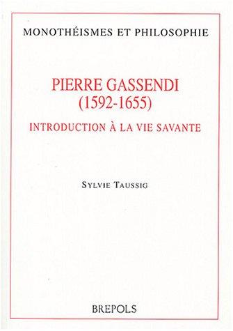 Pierre Gassendi (1592-1655) : Introduction à la vie savante