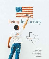 Living Democracy, Texas Edition (2nd Edition) by Daniel M. Shea (2009-02-05)