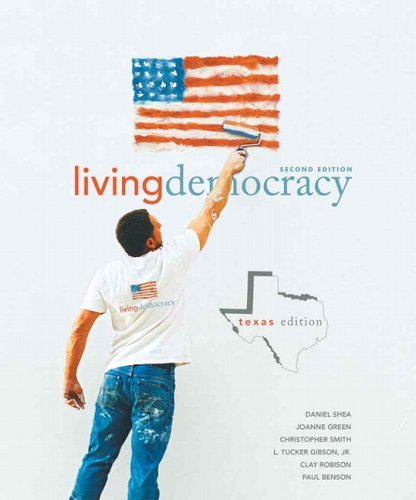Living Democracy, Texas Edition (2nd Edition) by Daniel M. Shea (2009-02-05)