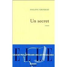 Un secret - Prix Goncourt des Lycéens 2004 et Prix des Lectrices de Elle 2005