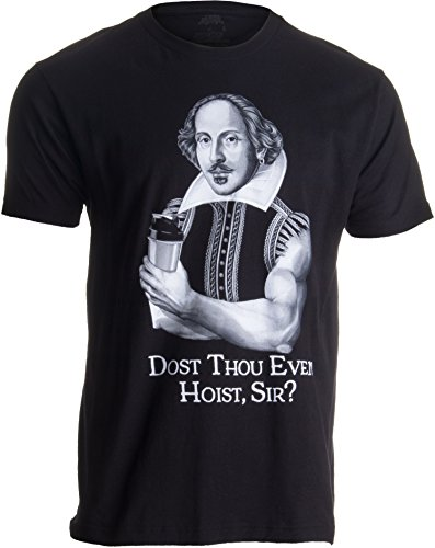 Ann Arbor T-shirt Company «Dost Thou Even Hoist, Sir?» (¿Vuestra Merced Puede Levantar Pesas? - Humor para el Gimnasio - Shakespeare cachas - Camiseta para Hombre X-Large Negro - X-Grande - XL