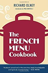 The French Menu Cookbook: The Food and Wine of France--Season by Delicious Season--in Beautifully Composed Menus for American Dining and Entertaining by an American Living in Paris... by Richard Olney (2011-03-15)