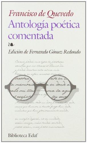 Antologia Poetica Comentada-Quevedo (Biblioteca Edaf) por Francisco Gómez de Quevedo Villegas y Santibáñez Cevallos