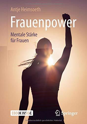 Frauenpower: Mentale Stärke für Frauen