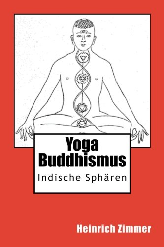 Yoga und Buddhismus: Indische Sphären