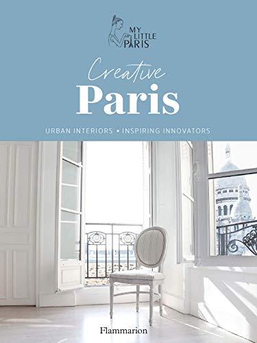 Creative Paris. Urban interiors & Inspiring innovators (NON FICTION - L) (English Edition)