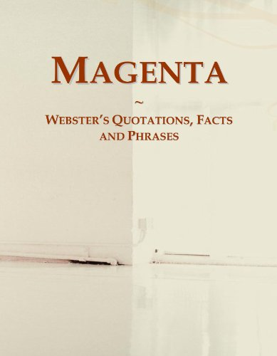 Magenta: Webster's Quotations, Facts and Phrases