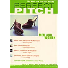 Perfect Pitch: Men and Women v. 3: Best New Writing on Football