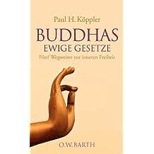 Buddhas ewige Gesetze: Fünf Wegweiser zur inneren Freiheit