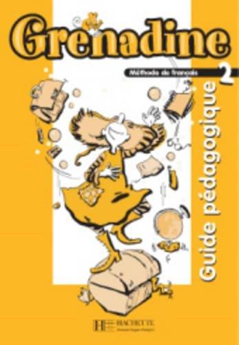 Grenadine 2 : Guide pédagogique