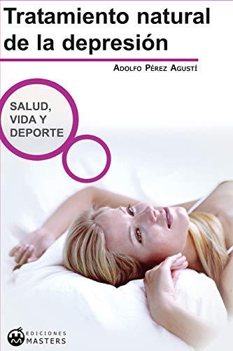 Tratamiento natural de la DEPRESIÓN por Adolfo Pérez Agusti