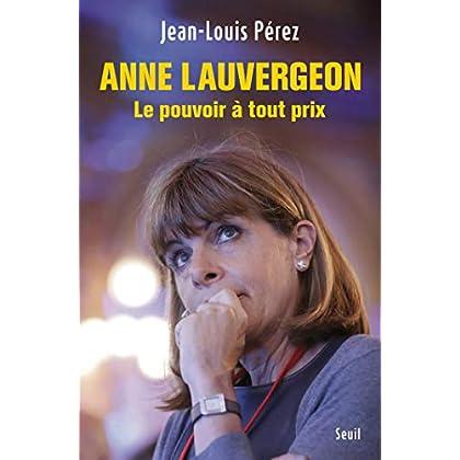 Anne Lauvergeon, le pouvoir à tout prix (DOCUMENTS (H.C))