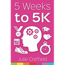 5 Weeks to 5K by Julie Creffield (2015-04-01)