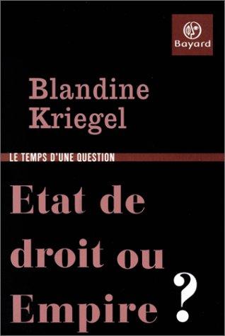 Etat de droit ou Empire ? par Blandine Kriegel