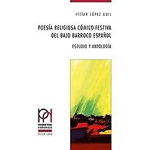 Poesía religiosa cómico-festiva del bajo Barroco español: Estudio y Antología (Perspectivas hispanicas)