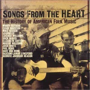Songs From The Heart: THE HISTORY OF AMERICAN FOLK MUSIC