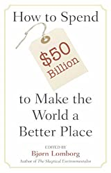 How to Spend $50 Billion to Make the World a Better Place