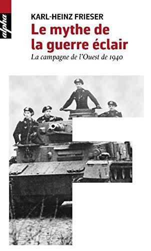 Le mythe de la guerre-éclair (Poche) - La campagne de l'Ouest de 1940