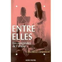 Entre Elles (Memoires - Temoignages - Biographies)