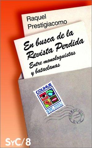En Busca De LA Revista Perdida: Entre Monologuistas Y Bataclanas/Between Monologuistas and Bataclanas