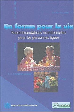 En forme pour la vie : Recommandations nutritionnelles pour les personnes âgées