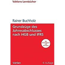 Grundzüge des Jahresabschlusses nach HGB und IFRS: Mit Aufgaben und Lösungen