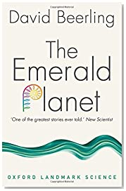 The Emerald Planet: How plants changed Earth\'s history (Oxford Landmark Science)
