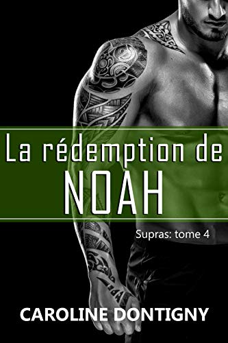 La rédemption de Noah : Supras tome 4 par Caroline Dontigny