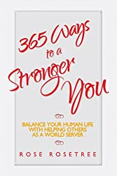365 Ways to a Stronger You: Balance Your Human Life with Helping Others as a World Server (Enlightenment Coaching in the Age of Awakening Book 1) (English Edition)