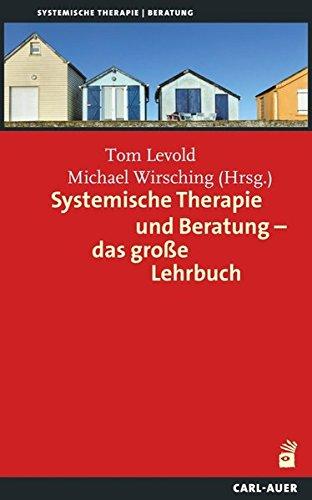Systemische Therapie und Beratung - das große Lehrbuch