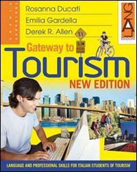 New gateway to tourism. Per gli Ist. tecnici e professionali