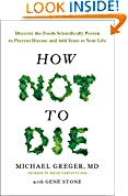 #9: How Not To Die: Discover the foods scientifically proven to prevent and reverse disease