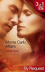 Monte Carlo Affairs: The Millionaire's Indecent Proposal / The Prince's Ultimate Deception / The Playboy's Passionate Pursuit (Mills & Boon By Request)