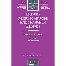 Le député : une étude comparative, France, Royaume-Uni, Allemagne