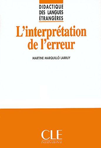 Didactique DES Langues Etrangeres: L'Interpretation De L'Erreur par Marquillo Larruy