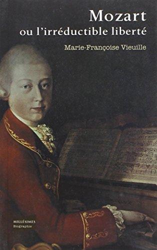 Mozart ou l'irréductible liberté par Marie-francoise Vieuille