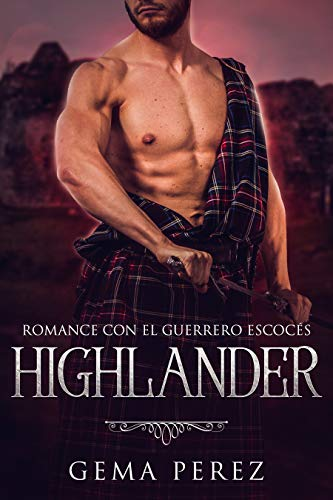 Highlander: Romance with the Scottish Warrior (Novel Romance and Contemporary Fantasy)