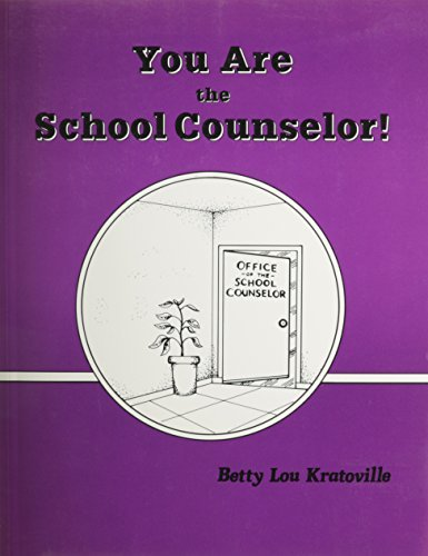 You are the School Counselor (High Noon) by Betty Lou Kratoville (1987-07-06) par Betty Lou Kratoville;Michel Lipman;Cathy Furniss