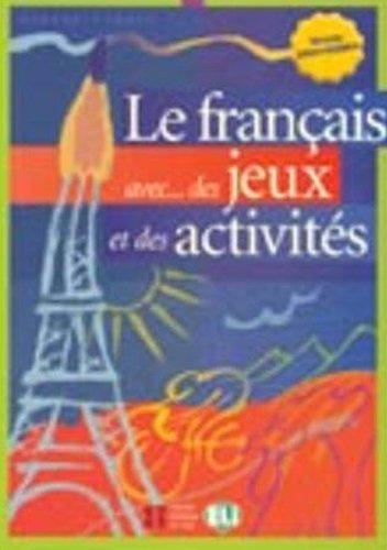 Le Francais Avec... Jeux ET Activites: Volume 3 par Simone Tibert