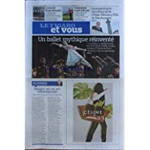 FIGARO ET VOUS (LE) [No 20907] du 21/10/2011 - MAIGRIR EST UN ART CONTEMPORAIN - UN BALLET MYTHIQUE REINVENTE - LA SOURCE A L'OPERA DE PARIS - LE NOUVEL ORSAY DECRYPTE - COMMENCER LE GOLF A 50 ANS - L'AUTOBIOGRAPHIE DE ALAIN NEMARQ PDG DE MAUBOUSSIN