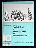 Von der Stadtpfeiferei zu Lehrlingskapelle und Sinfonieorchester : Wandlungen im 19. Jh. -