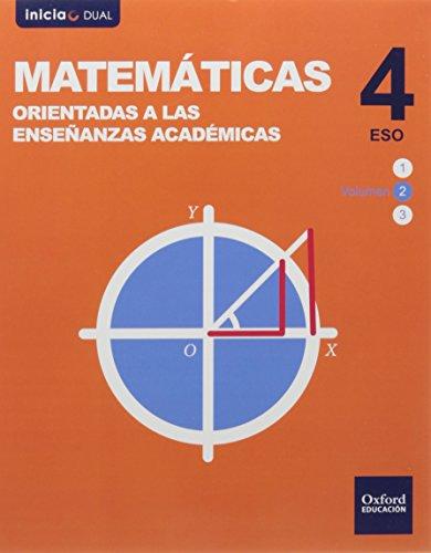 Inicia Dual Matemáticas Orientadas a las Enseñanzas Académicas 4.º ESO. Libro del Alumno, TOMO 2 por Aa.Vv.