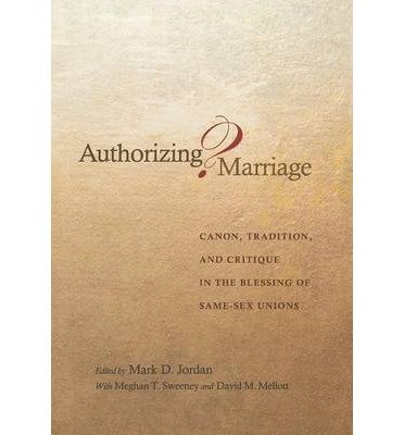 Produktbild { AUTHORIZING MARRIAGE: CANON, TRADITION, AND CRITIQUE IN THE BLESSING OF SAME-SEX UNIONS } By Jordan, Mark D ( Author ) [ Jan - 2006 ] [ Hardcover ]