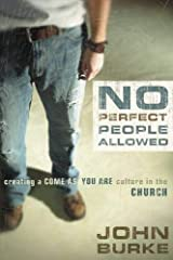 No Perfect People Allowed: Creating a Come as You Are Culture in the Church Paperback