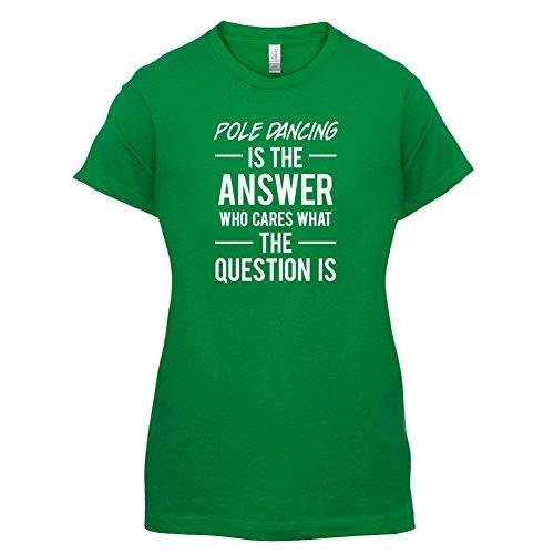 pole-dancing-is-the-answer-femme-t-shirt-vert-xxl