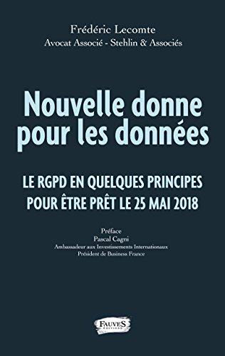 Nouvelle donne pour les données: La RGPD en quelques principes pour être prêt le 25 mai 2018 (Collection Le droit fil) par Frédéric Lecomte