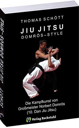 JIU JITSU - Domrös Style: Die Kampfkunst von Großmeister Norbert Domrös (10. Dan Jiu Jitsu) Jiu Jitsu Bilder