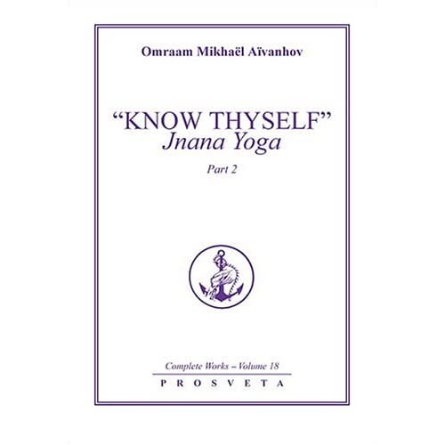'Know Thyself', Jnana Yoga - volume 2